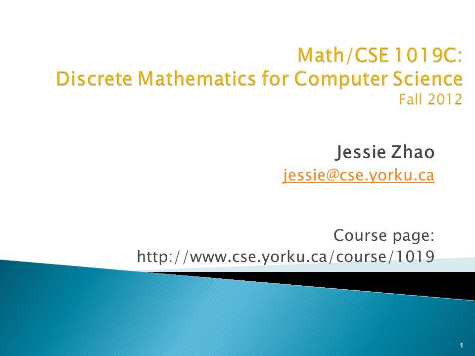 Jessie Zhao jessie@cse.yorku.ca Course page: http://www.cse.yorku.ca/course/1019 1