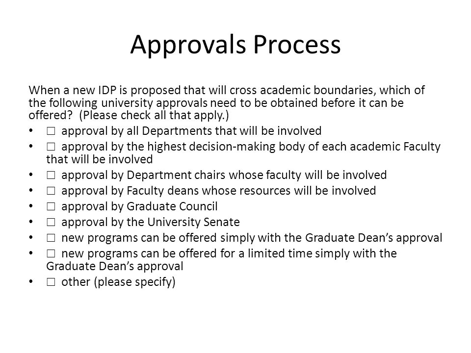Approvals Process When a new IDP is proposed that will cross academic boundaries, which of the following university approvals need to be obtained before it can be offered.
