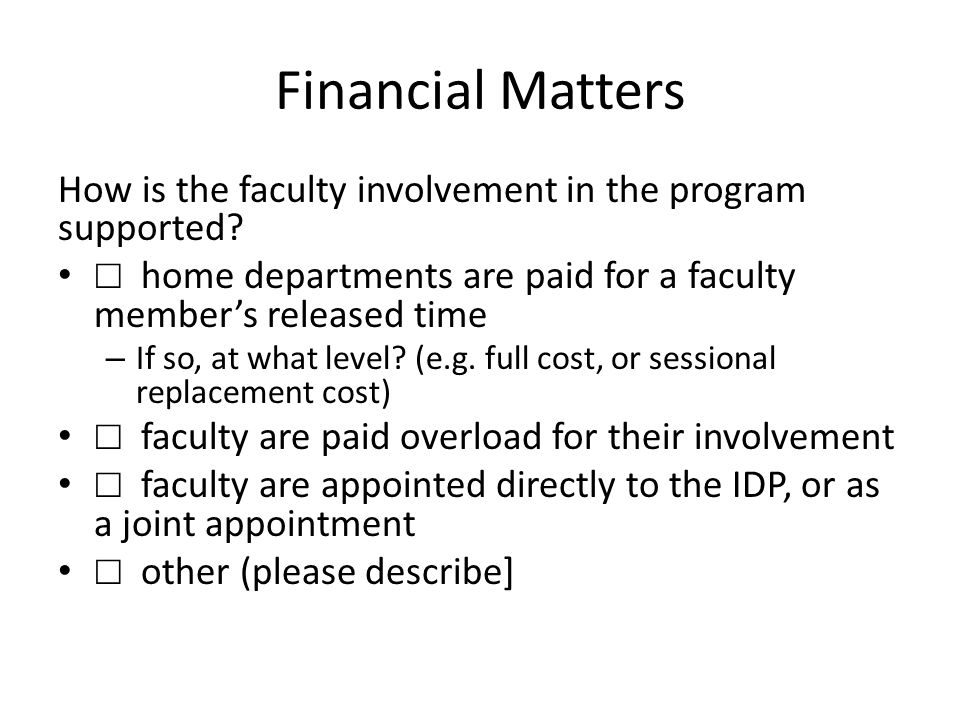 Financial Matters How is the faculty involvement in the program supported.