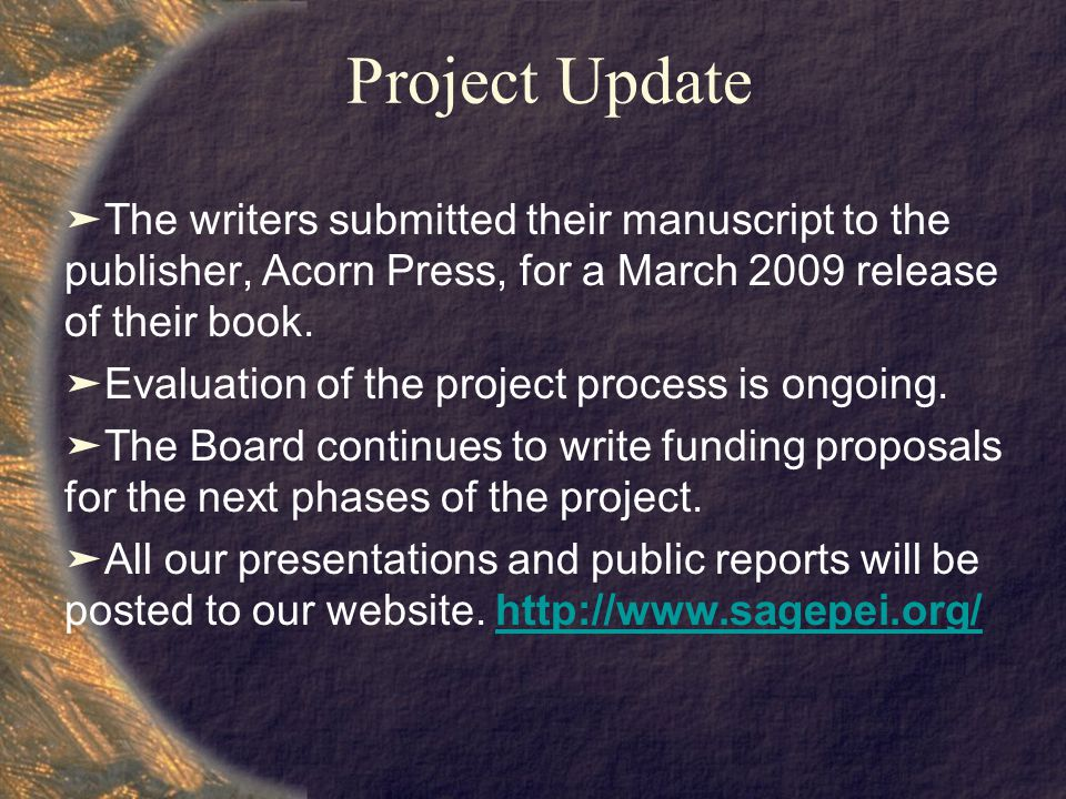 Project Update ➤ The writers submitted their manuscript to the publisher, Acorn Press, for a March 2009 release of their book.