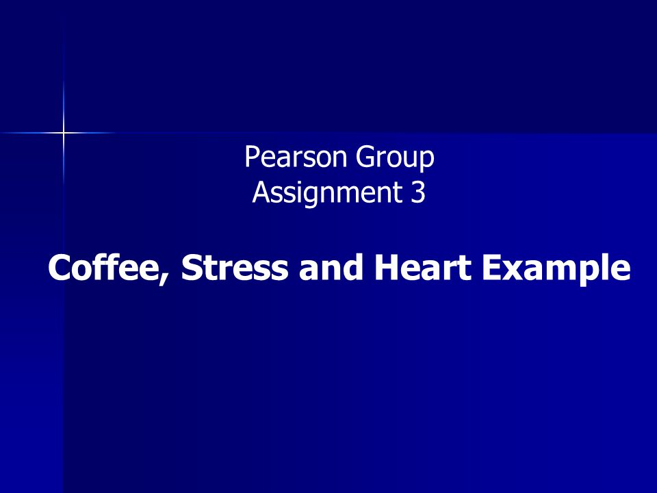 Candidate Models Heart ~ Coffee Heart ~ Coffee Heart ~ Stress Heart ~ Stress Heart ~ Coffee + Stress Heart ~ Coffee + Stress