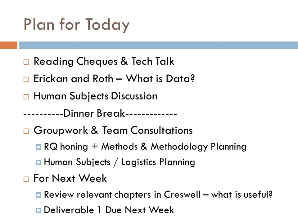 Plan for Today  Reading Cheques & Tech Talk  Erickan and Roth – What is Data.