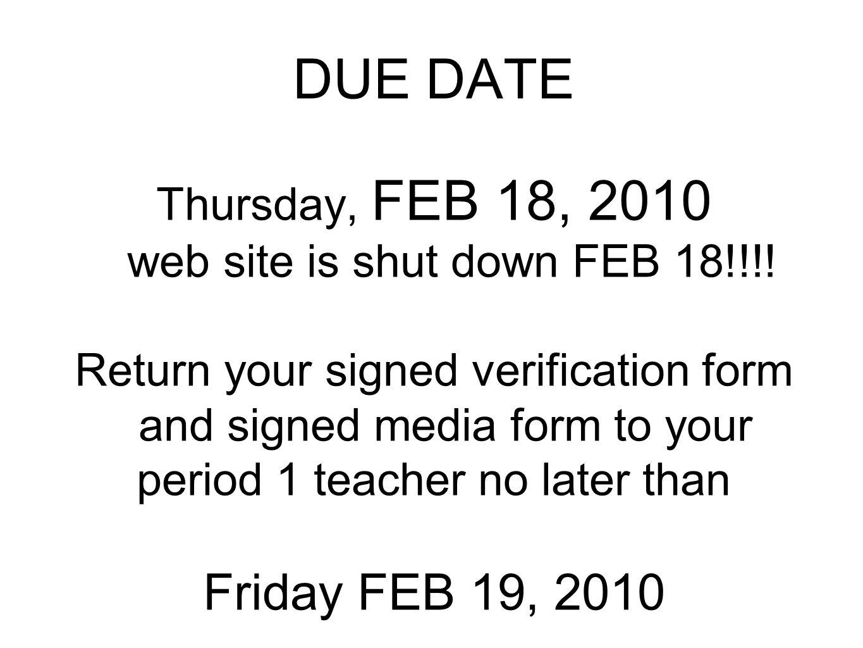 DUE DATE Thursday, FEB 18, 2010 web site is shut down FEB 18!!!.
