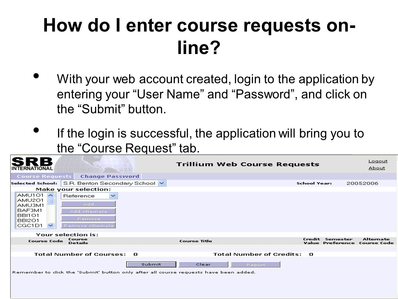 How do I enter course requests on- line.