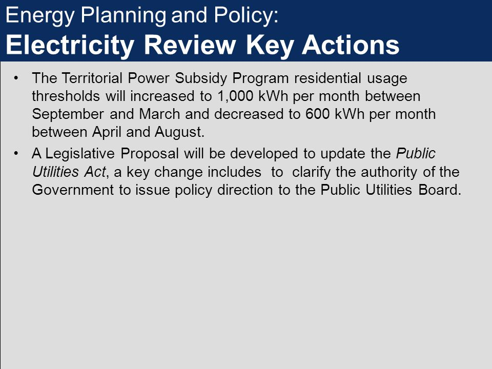 The Territorial Power Subsidy Program residential usage thresholds will increased to 1,000 kWh per month between September and March and decreased to 600 kWh per month between April and August.