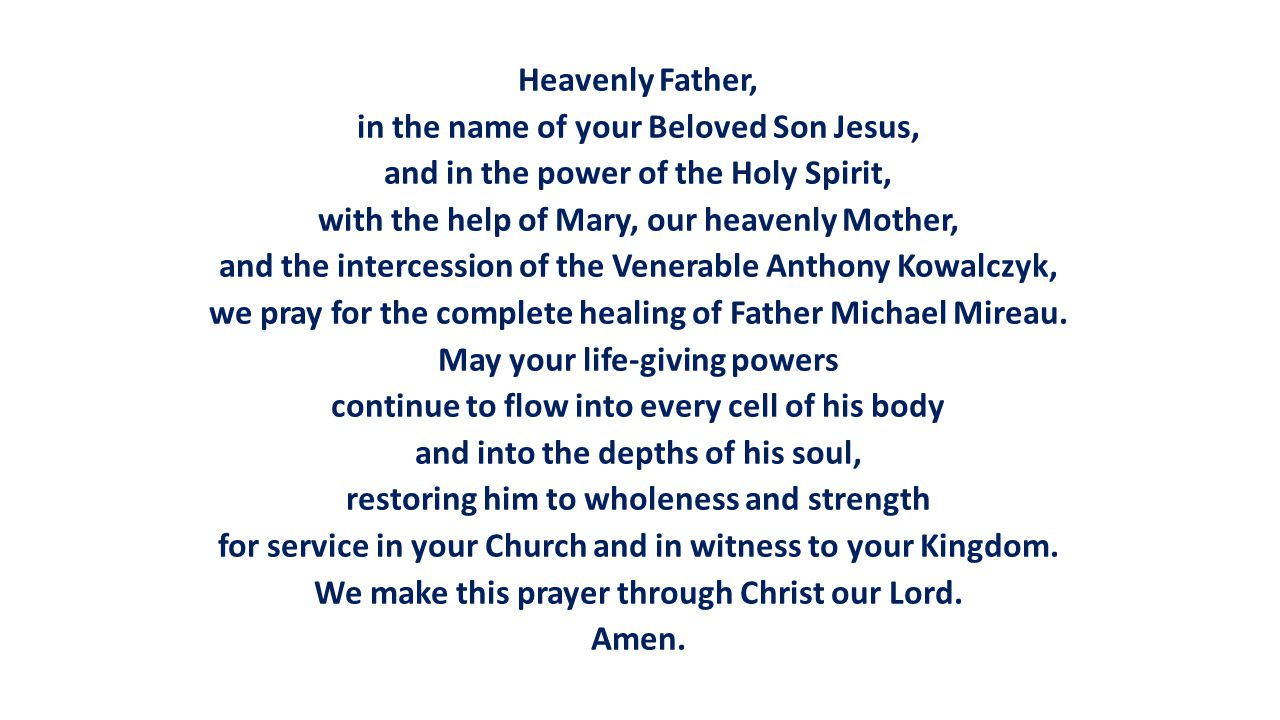 Heavenly Father, in the name of your Beloved Son Jesus, and in the power of the Holy Spirit, with the help of Mary, our heavenly Mother, and the inter