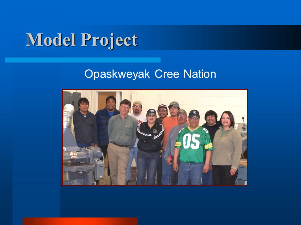 Model Project Opaskweyak Cree Nation