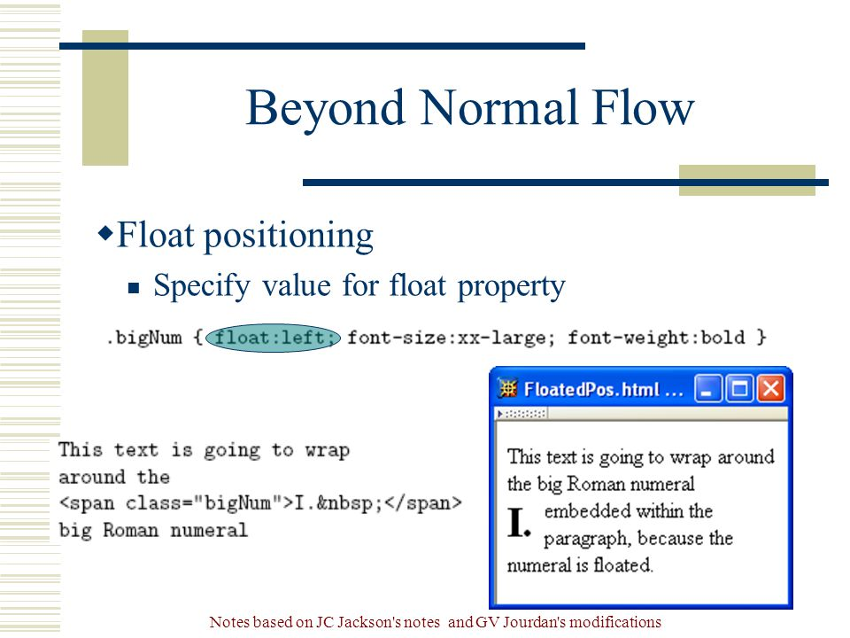 Notes based on JC Jackson s notes and GV Jourdan s modifications Beyond Normal Flow  Float positioning Specify value for float property