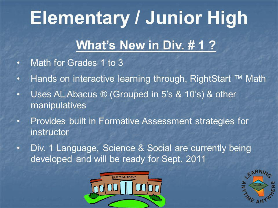 Elementary / Junior High What's New in Div. # 1 .