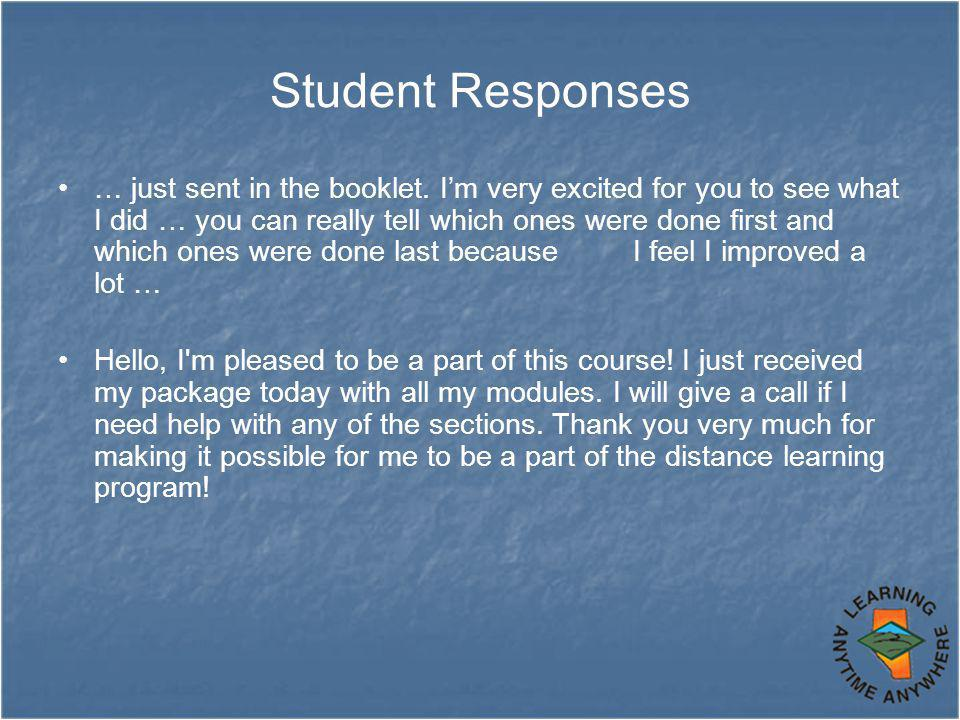 Student Responses … just sent in the booklet. I'm very excited for you to see what I did … you can really tell which ones were done first and which on