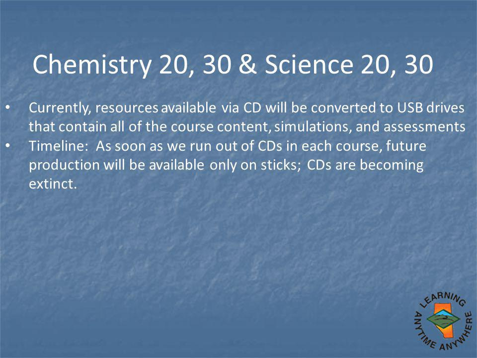 Currently, resources available via CD will be converted to USB drives that contain all of the course content, simulations, and assessments Timeline: A