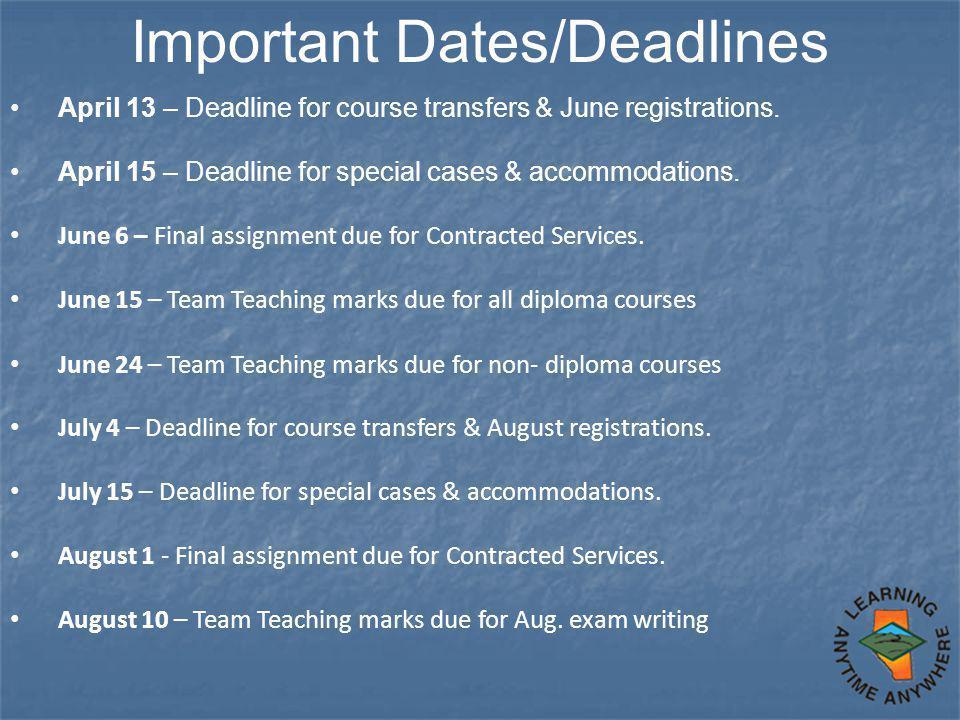 ImpoI Important Dates/Deadlines April 13 – Deadline for course transfers & June registrations. April 15 – Deadline for special cases & accommodations.