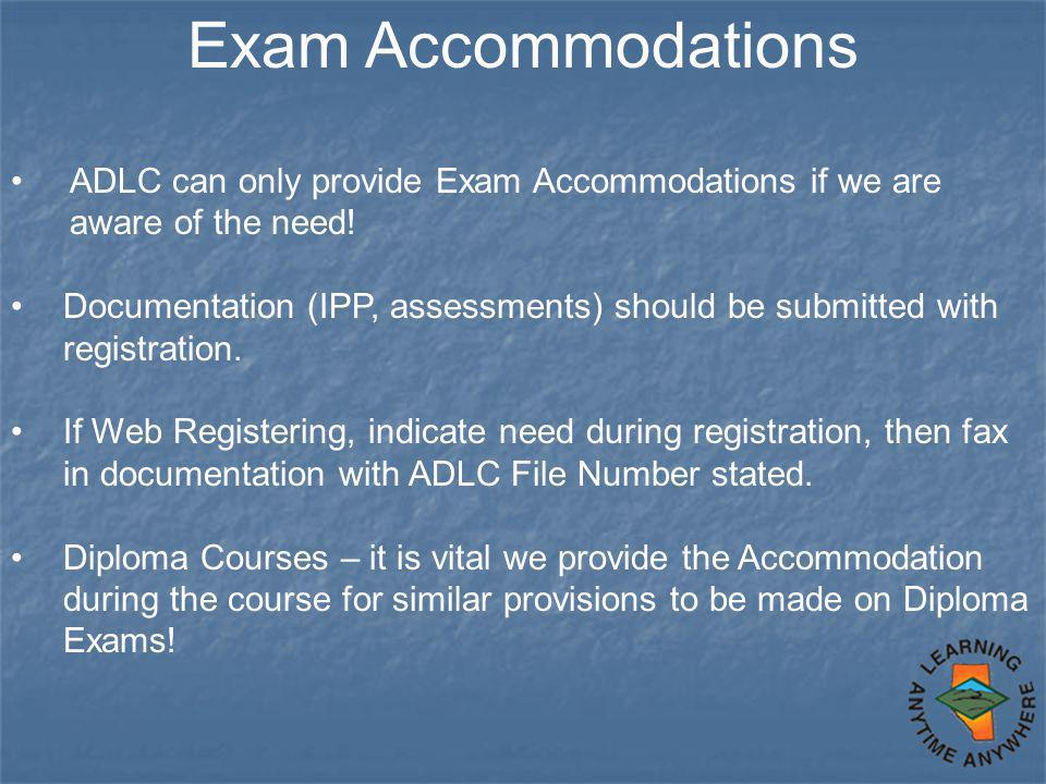 ImpoI Exam Accommodations ADLC can only provide Exam Accommodations if we are aware of the need.