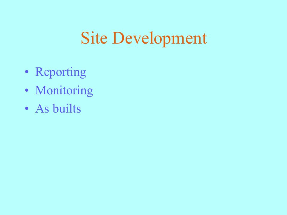 Site Development Reporting Monitoring As builts