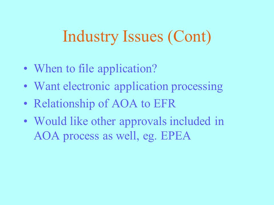 Industry Issues (Cont) When to file application.