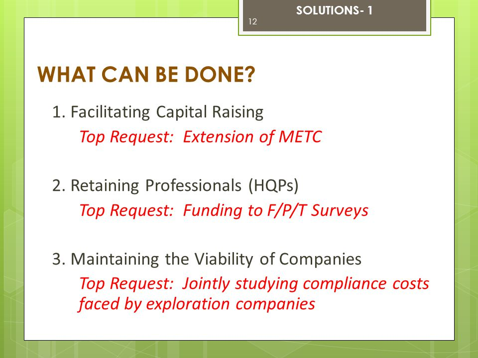 1. Facilitating Capital Raising Top Request: Extension of METC 2. Retaining Professionals (HQPs) Top Request: Funding to F/P/T Surveys 3. Maintaining