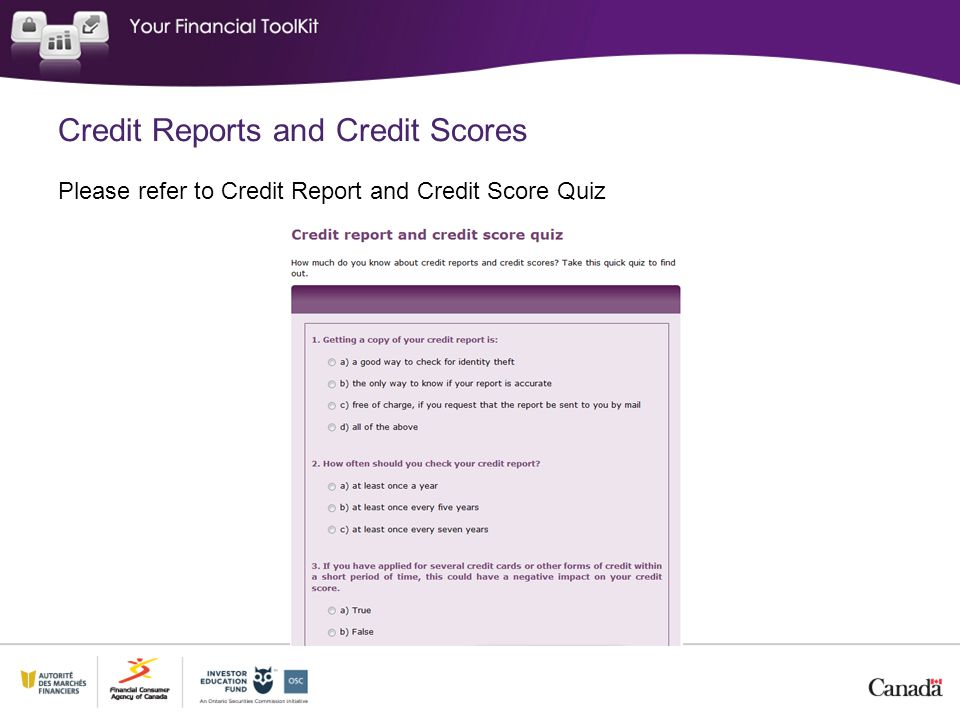 Credit Reports and Credit Scores Please refer to Credit Report and Credit Score Quiz