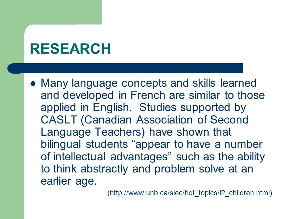 RESEARCH Many language concepts and skills learned and developed in French are similar to those applied in English.