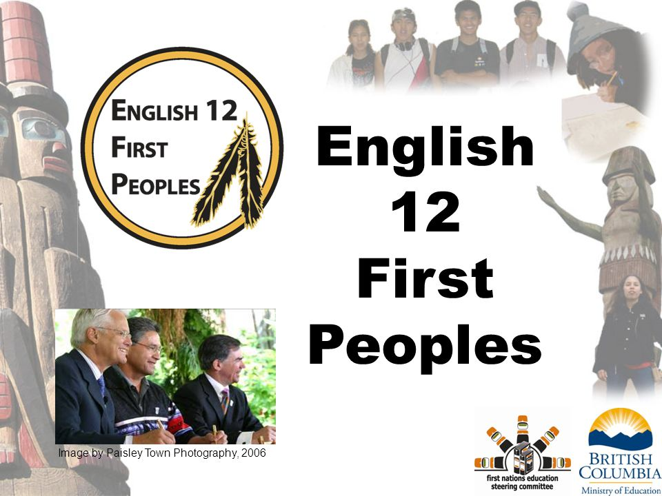 1 English 12 First Peoples Image by Paisley Town Photography, 2006