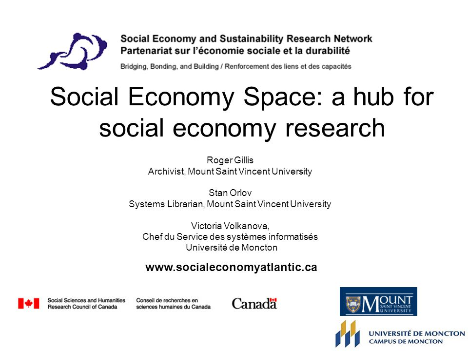 Introduction The Social Economy Space (SE space) is an online repository of resources that attempts to address this issue by providing free access to research and resources related to the Social Economy, with a focus on Atlantic Canada.