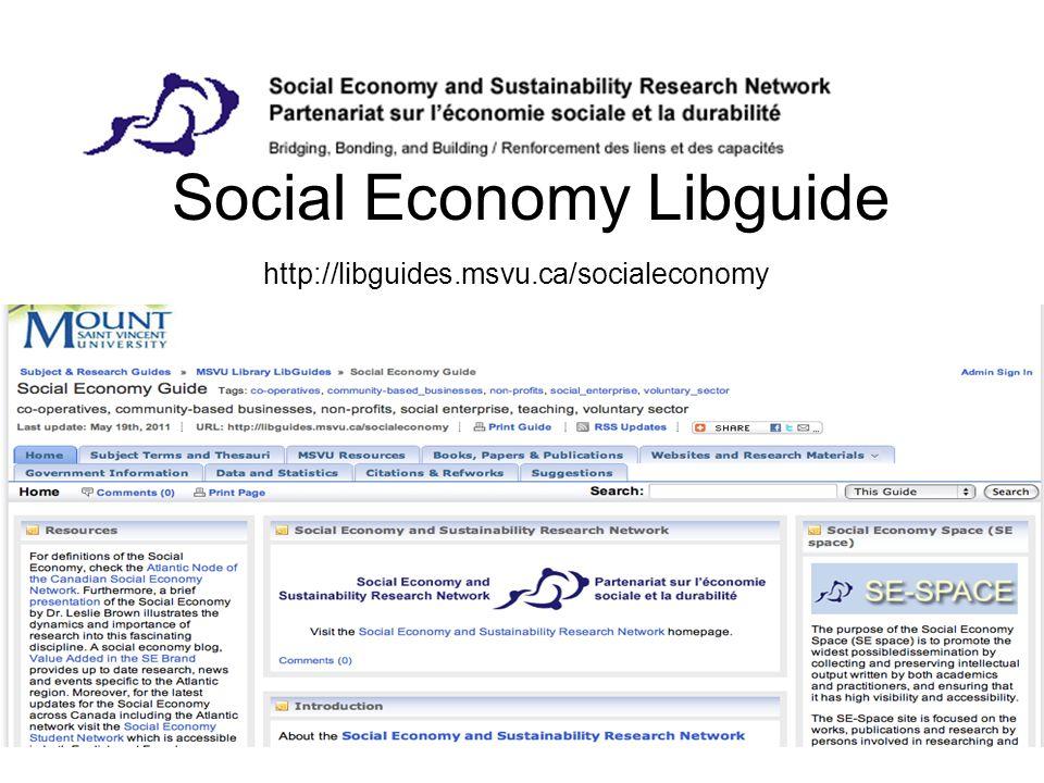 Social Economy Libguide http://libguides.msvu.ca/socialeconomy