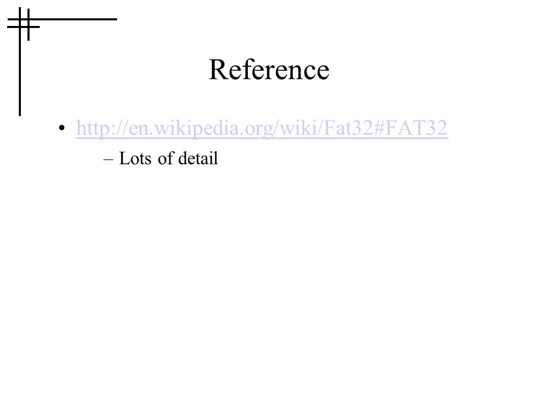 Reference http://en.wikipedia.org/wiki/Fat32#FAT32 –Lots of detail