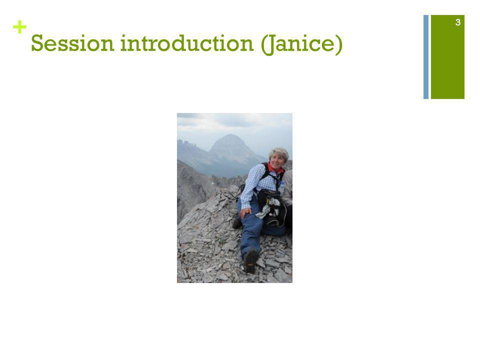 + Session introduction (Janice) 3