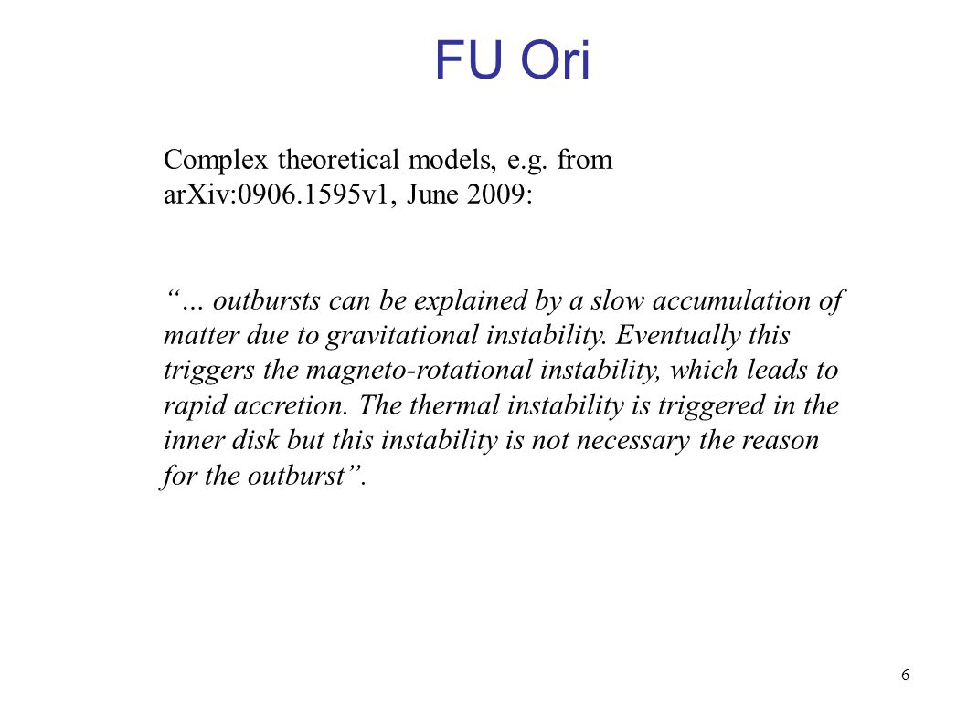 6 FU Ori Complex theoretical models, e.g.