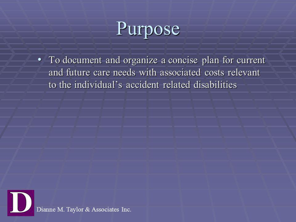 Purpose To document and organize a concise plan for current and future care needs with associated costs relevant to the individual's accident related
