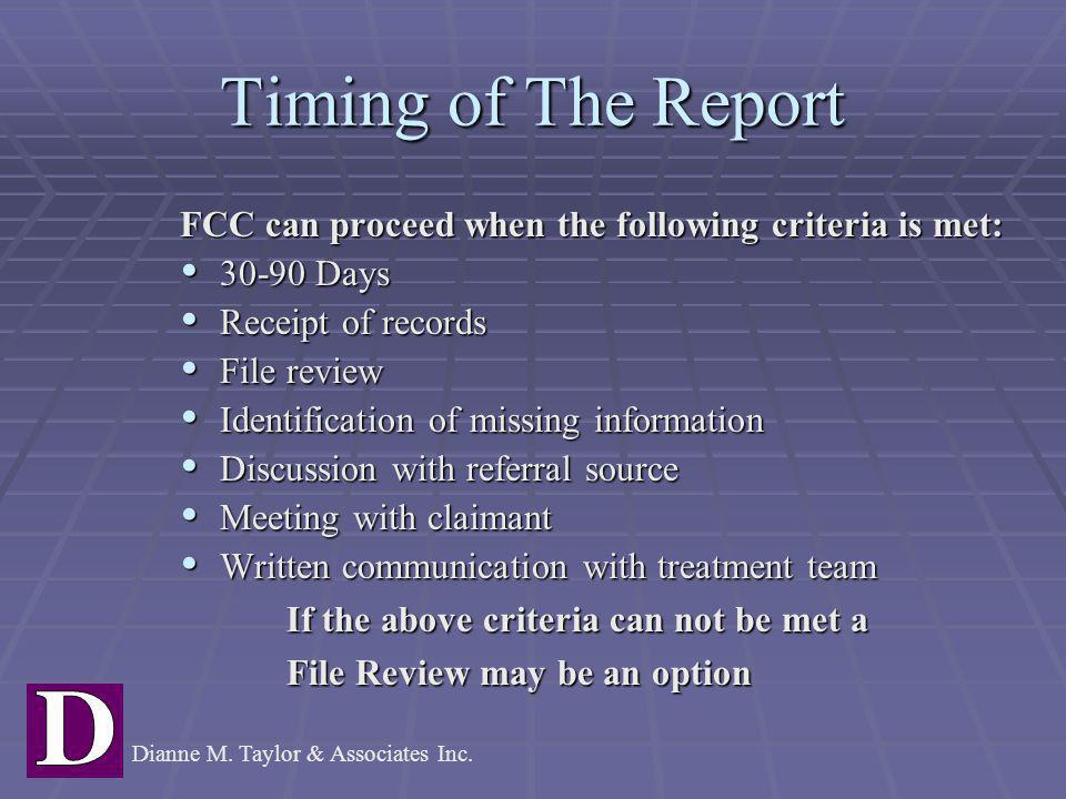 Timing of The Report FCC can proceed when the following criteria is met:  30-90 Days  Receipt of records  File review  Identification of missing i