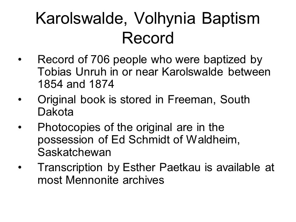 Karolswalde, Volhynia Baptism Record Record of 706 people who were baptized by Tobias Unruh in or near Karolswalde between 1854 and 1874 Original book