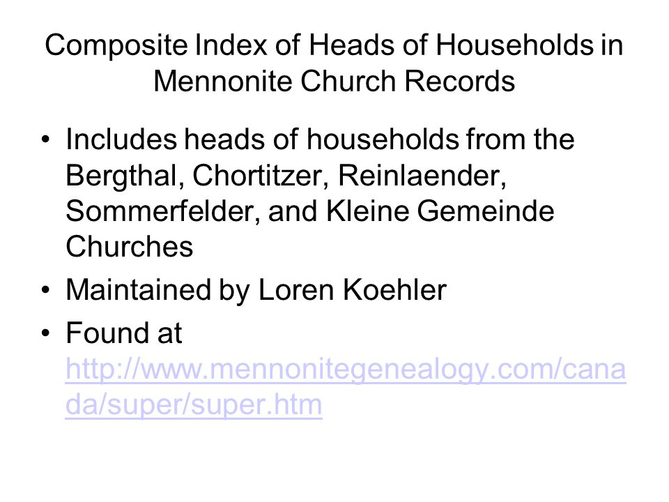 Composite Index of Heads of Households in Mennonite Church Records Includes heads of households from the Bergthal, Chortitzer, Reinlaender, Sommerfeld