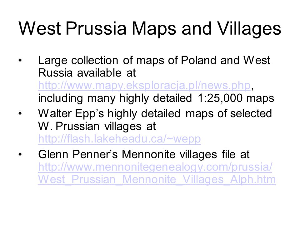 West Prussia Maps and Villages Large collection of maps of Poland and West Russia available at http://www.mapy.eksploracja.pl/news.php, including many