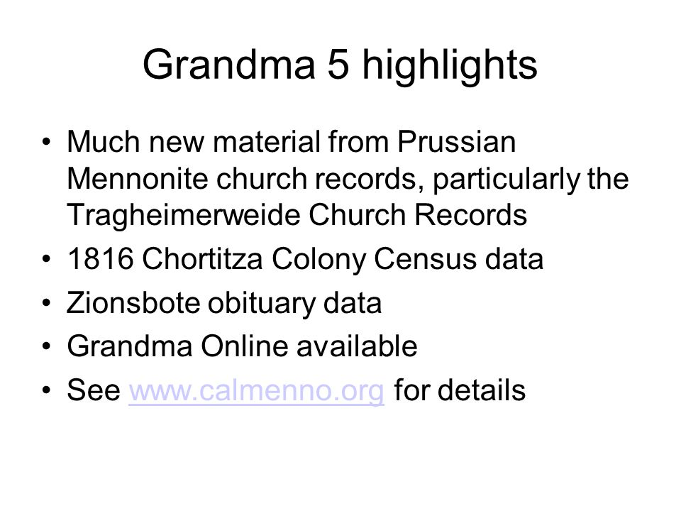 Grandma 5 highlights Much new material from Prussian Mennonite church records, particularly the Tragheimerweide Church Records 1816 Chortitza Colony C