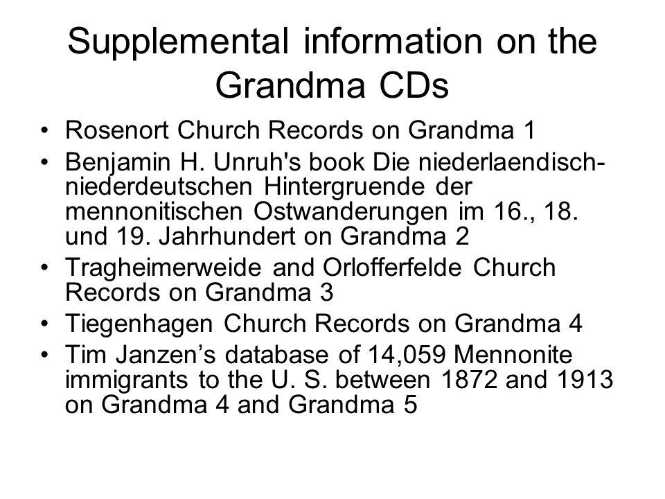 Supplemental information on the Grandma CDs Rosenort Church Records on Grandma 1 Benjamin H.