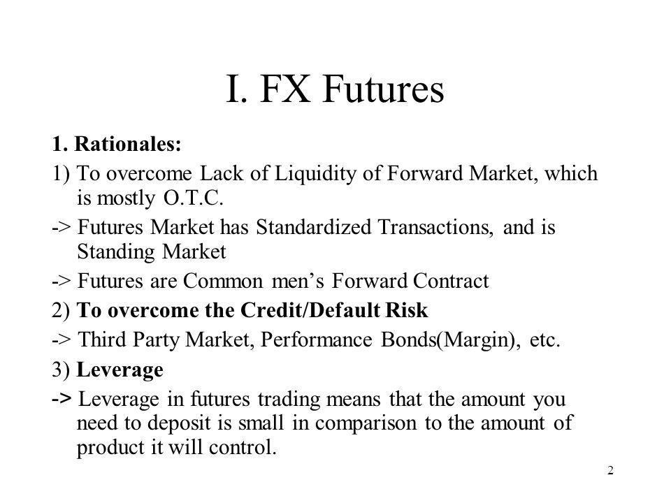 2 I. FX Futures 1.