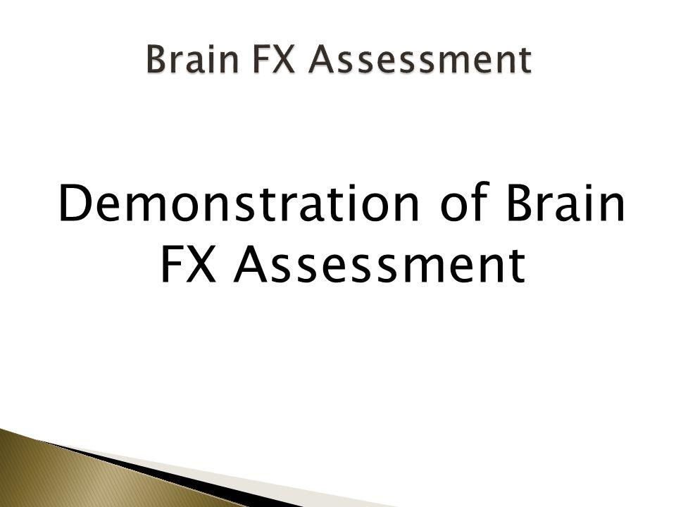 Demonstration of Brain FX Assessment