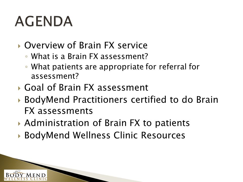  Overview of Brain FX service ◦ What is a Brain FX assessment.