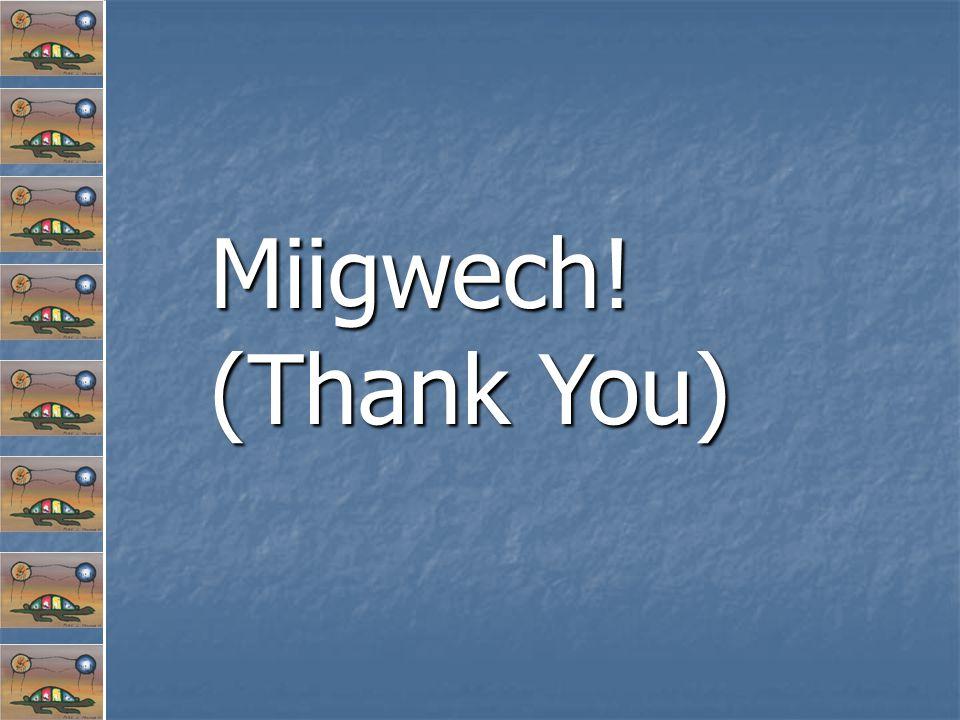 Miigwech! (Thank You)