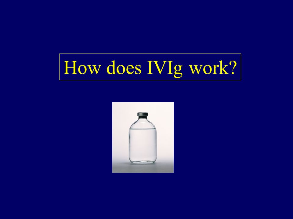 How does IVIg work?