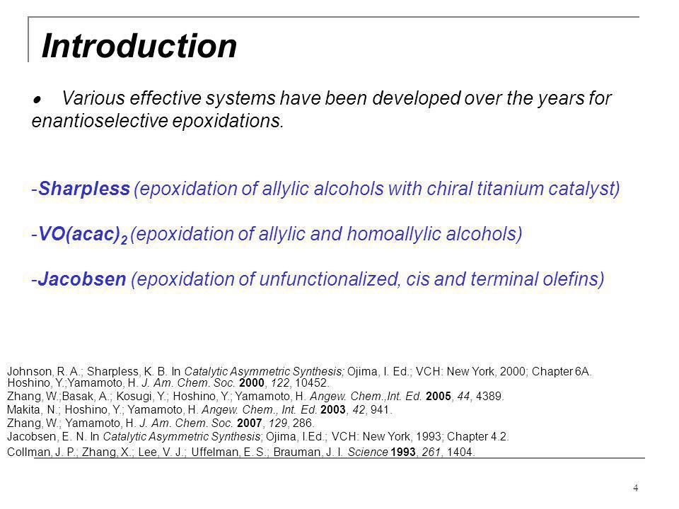 25 Scope and Epoxides Frohn, M.; Dalkiewicz, M.; Tu, Y.; Wang, Z.-X.; Shi, Y.