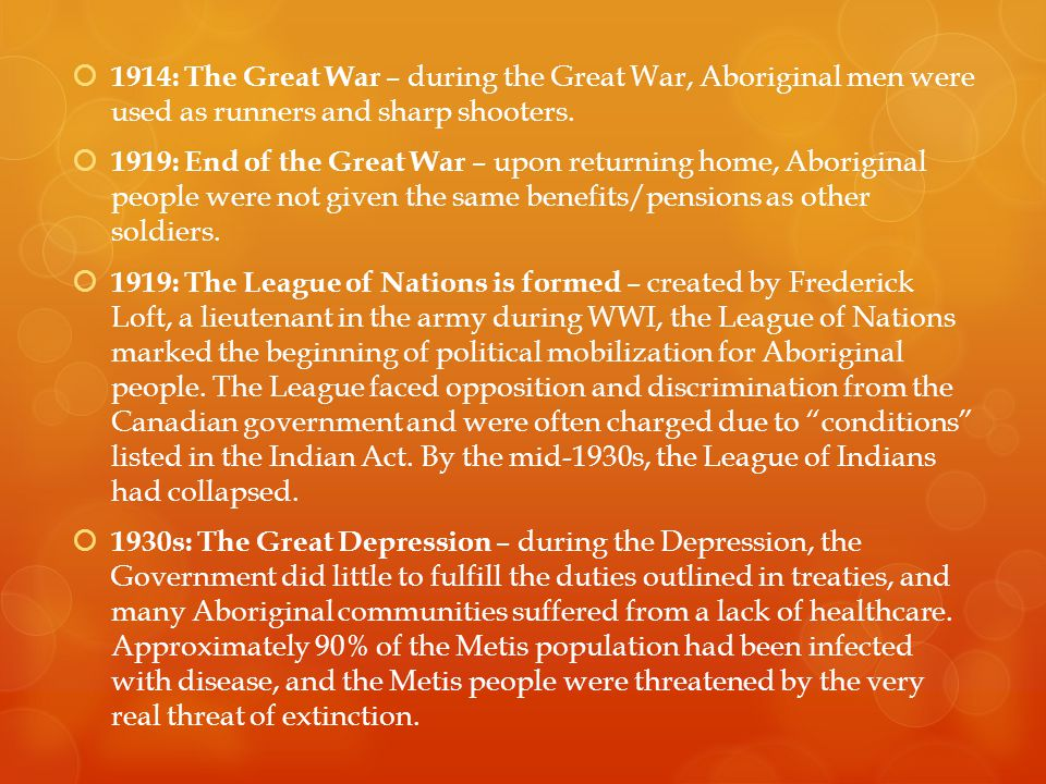  1914: The Great War – during the Great War, Aboriginal men were used as runners and sharp shooters.