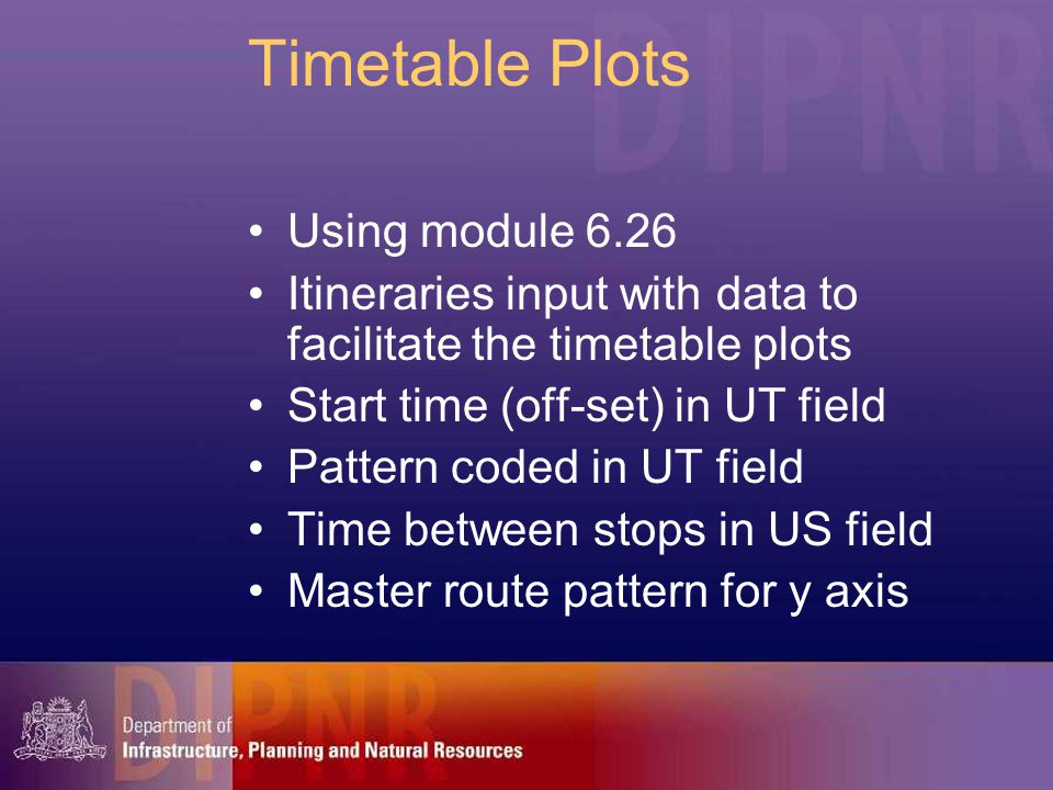 Timetable Plots Using module 6.26 Itineraries input with data to facilitate the timetable plots Start time (off-set) in UT field Pattern coded in UT f