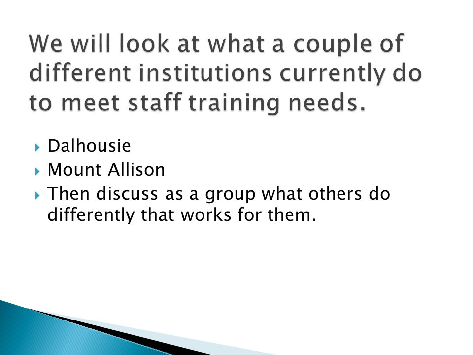  Dalhousie  Mount Allison  Then discuss as a group what others do differently that works for them.