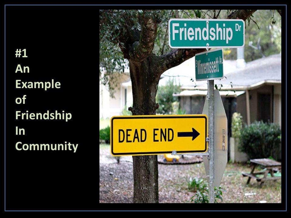 #1AnExampleofFriendshipInCommunity