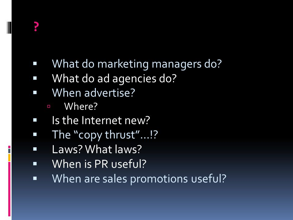  What do marketing managers do. What do ad agencies do.
