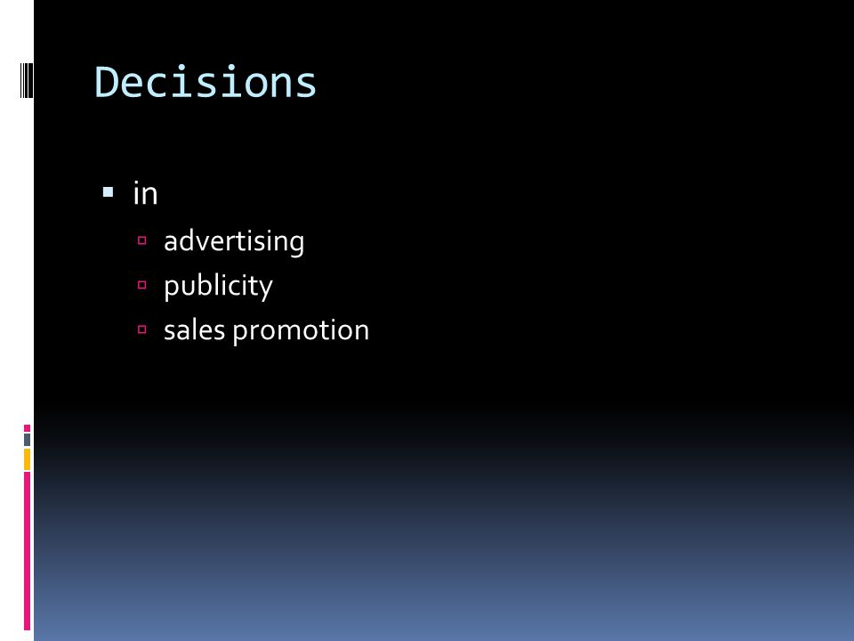Decisions  in  advertising  publicity  sales promotion