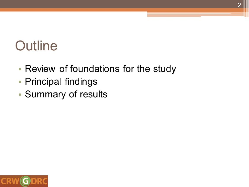 Outline Review of foundations for the study Principal findings Summary of results 2