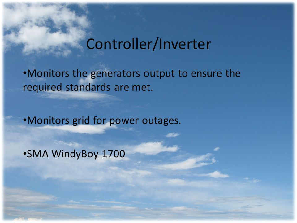 Controller/Inverter Monitors the generators output to ensure the required standards are met.