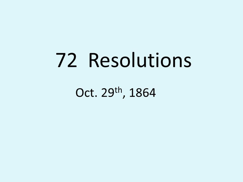 72 Resolutions Oct. 29 th, 1864